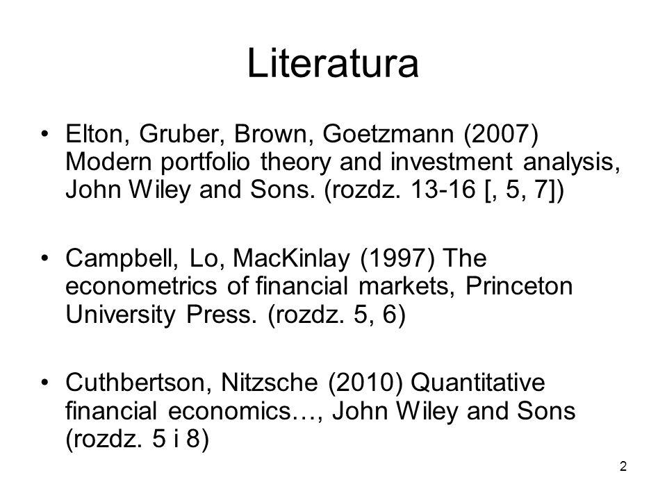 LiteraturaElton, Gruber, Brown, Goetzmann (2007) Modern portfolio theory and investment analysis, John Wiley and Sons. (rozdz. 13-16 [, 5, 7])